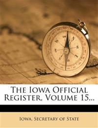 The Iowa Official Register, Volume 15...