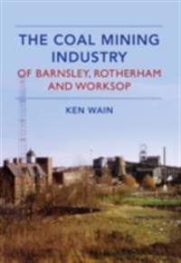 Coal Mining Industry in Barnsley, Rotherham and Worksop