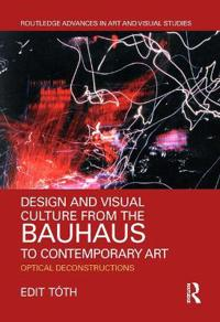 Design and Visual Culture from the Bauhaus to Contemporary Art