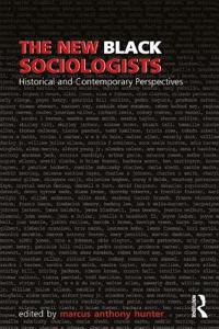 The New Black Sociologists: Historical and Contemporary Perspectives