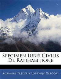 Specimen Iuris Civilis De Ratihabitione
