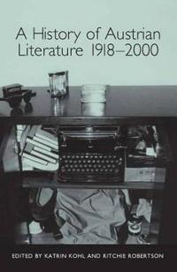 A History Of Austrian Literature 1918-2000