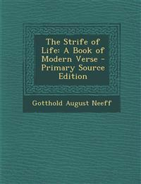 The Strife of Life: A Book of Modern Verse