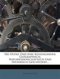 Die Ostsee Und Ihre Kustenlander: Geographisch, Naturwissenschaftlich Und Historisch Geschildert...