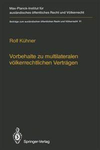 Vorbehalte Zu Multilateralen Volkerrechtlichen Vertragen / Reservations to Multilateral Treaties