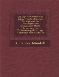 Die Lage der Weber und Spinner im Schlesischen Gebirge und die Massregeln der Preussischen Staats-Regierung zur Verbesserung ihrer Lage.