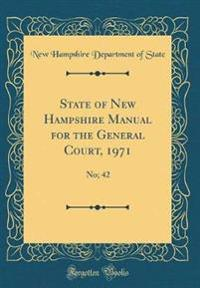 State of New Hampshire Manual for the General Court, 1971