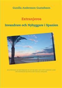 Extranjeros : utlänningar och nybyggare  i Spanien