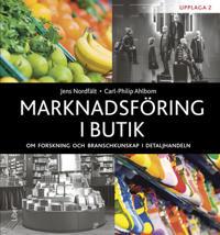 Marknadsföring i butik : om forskning och branschkunskap i detaljhandeln