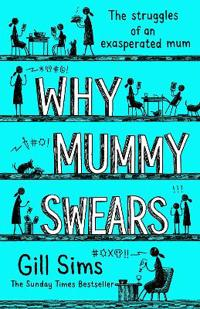 Why mummy swears - the sunday times number one bestseller