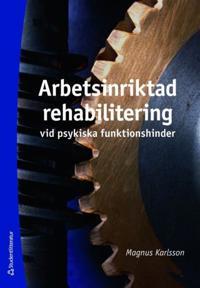 Arbetsinriktad rehabilitering vid psykiska funktionshinder