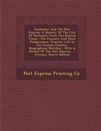 Rochester And The Post Express: A History Of The City Of Rochester From The Earliest Times : The Pioneers And Their Predecessors, Frontier Life In The