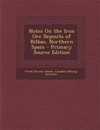 Notes On the Iron Ore Deposits of Bilbao, Northern Spain