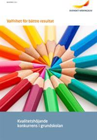 Valfrihet för bättre resultat : kvalitetshöjande konkurrens i grundskolan