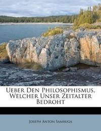 Ueber Den Philosophismus, Welcher Unser Zeitalter Bedroht