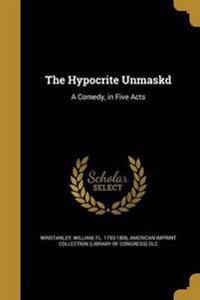 HYPOCRITE UNMASKD