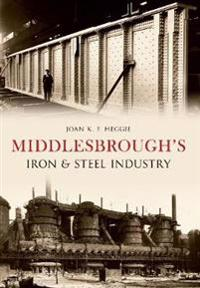 Middlesbroughs iron and steel industry