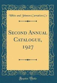 Second Annual Catalogue, 1927 (Classic Reprint)