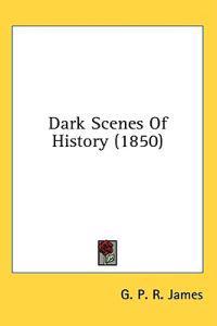 Dark Scenes Of History (1850)