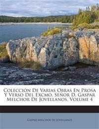 Colección De Varias Obras En Prosa Y Verso Del Excmo. Señor D. Gaspar Melchor De Jovellanos, Volume 4