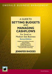Guide to setting budgets and managing cashflows - for small to medium size