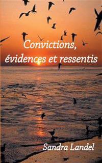 Convictions, évidences et ressentis