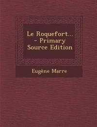 Le Roquefort...