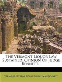 The Vermont Liquor Law Sustained: Opinion Of Judge Bennett...