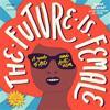 The Future Is Female Calendar 2019