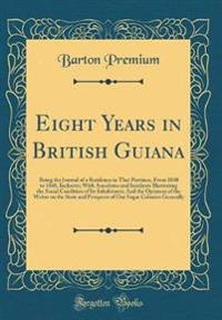 Eight Years in British Guiana