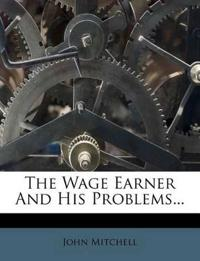 The Wage Earner And His Problems...