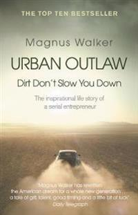 Urban Outlaw: How I Became an Unlikely Entrepeneur by Breaking All the Rules