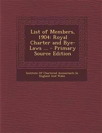 List of Members, 1904: Royal Charter and Bye-Laws ...