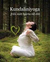 Kundaliniyoga : från mitt hjärta till ditt