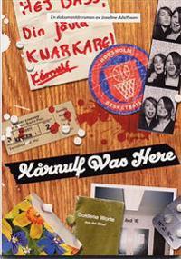 Kårnulf was here : en hembygdsskildring i fyra delar och två samtal