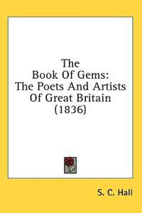 The Book Of Gems: The Poets And Artists Of Great Britain (1836)
