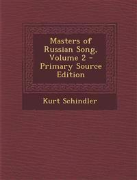 Masters of Russian Song, Volume 2 - Primary Source Edition