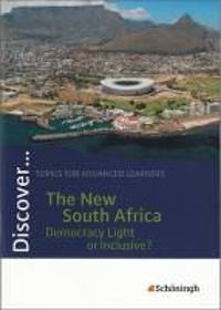 Discover. Schülerheft. The New South Africa - Democracy Light or Inclusive?