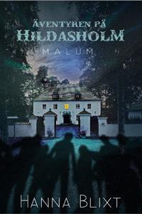 Äventyren på Hildasholm - Malum