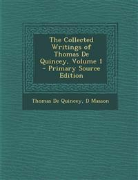 The Collected Writings of Thomas de Quincey, Volume 1 - Primary Source Edition