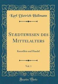 Staedtewesen Des Mittelalters, Vol. 1