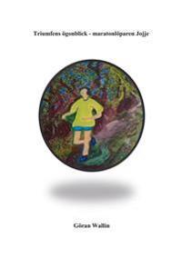 Triumfens ögonblick - maratonlöparen Jojje