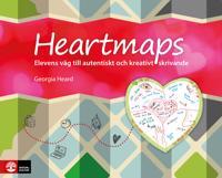 Heartmaps : elevens väg till autentiskt och kreativt skrivande