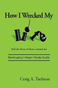How I Wrecked My Life