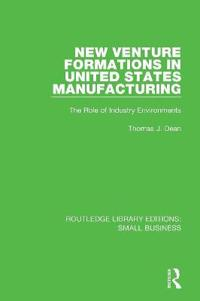 New Venture Formations in United States Manufacturing