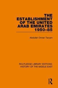 The Establishment of the United Arab Emirates 1950-85