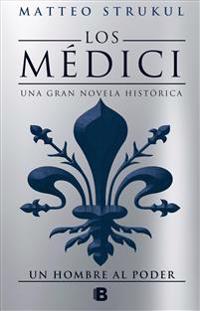 Los Medici. Un hombre al poder (Los Medici 2)