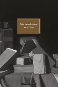 Dirty things - Stig Sæterbakken | Ridgeroadrun.org