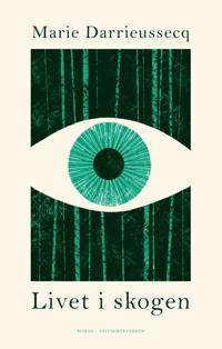 Livet i skogen - Marie Darrieussecq   Inprintwriters.org