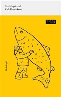 Fisk liker å kose